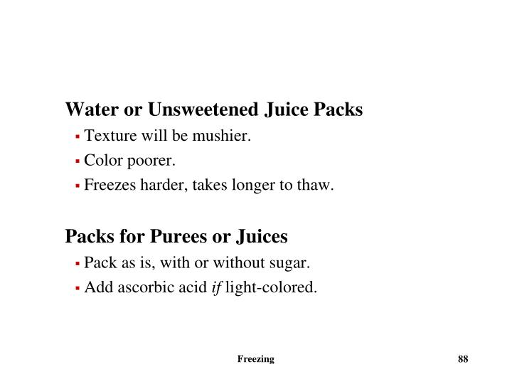 Water or Unsweetened Juice Packs