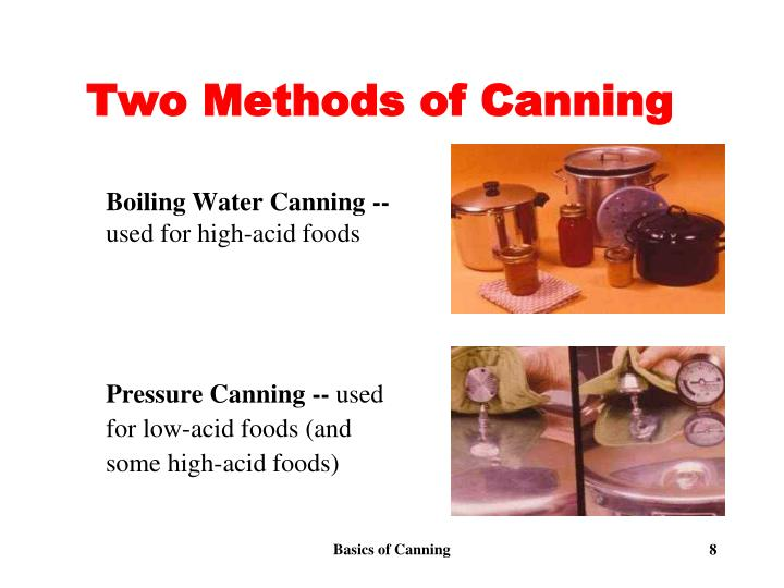 Two Methods of Canning