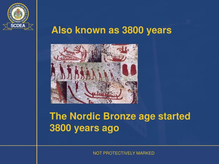 Also known as 3800 years