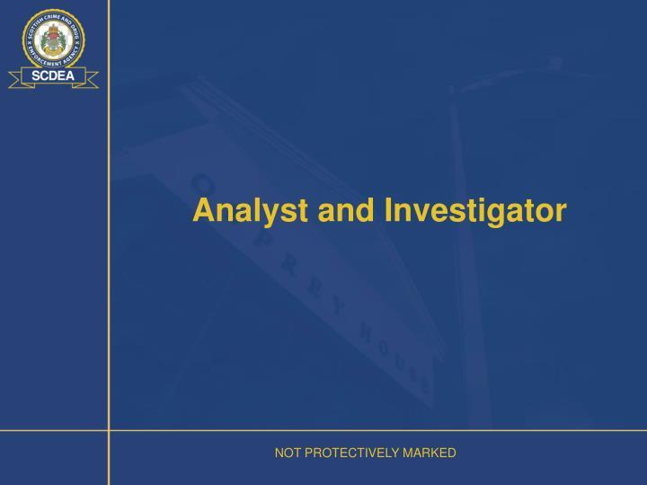 Analyst and Investigator