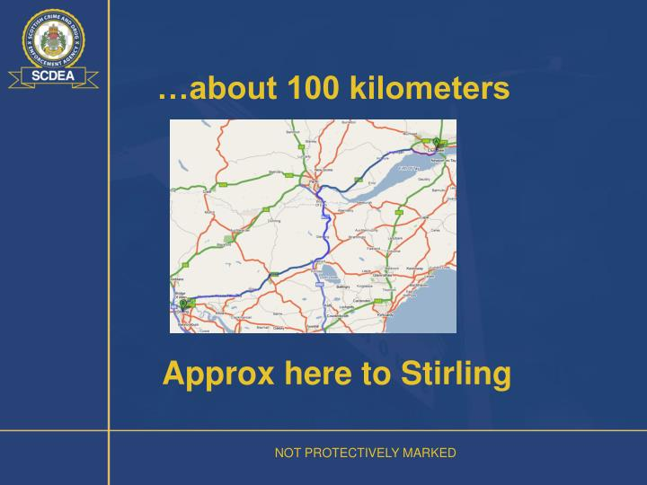 …about 100 kilometers