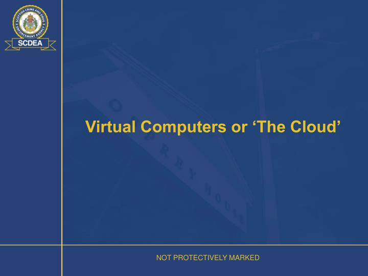 Virtual Computers or 'The Cloud'