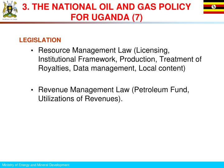 3. THE NATIONAL OIL AND GAS POLICY FOR UGANDA (7)