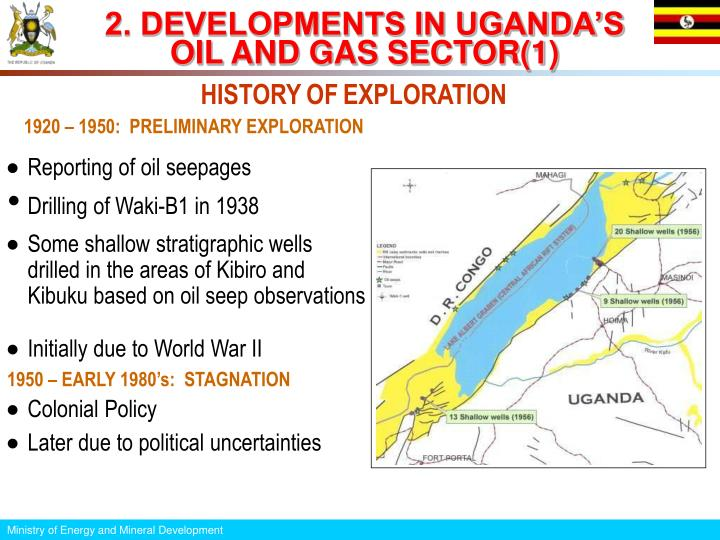 2. DEVELOPMENTS IN UGANDA'S OIL AND GAS SECTOR(1)