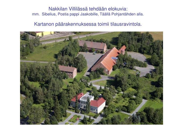 Nakkilan Villilässä tehdään elokuvia: