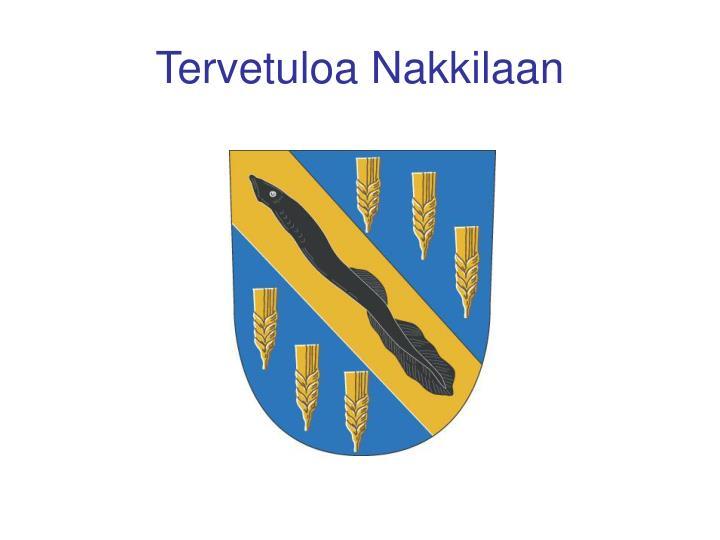 Tervetuloa Nakkilaan