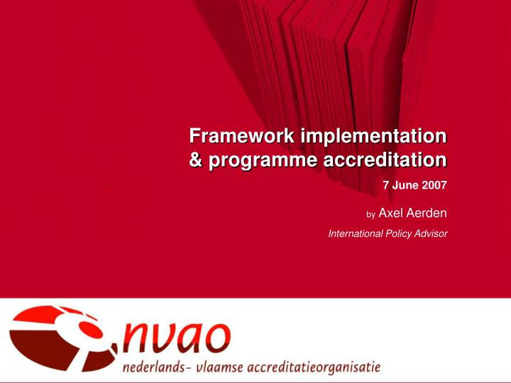 Framework implementation
