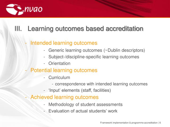III.	Learning outcomes based accreditation