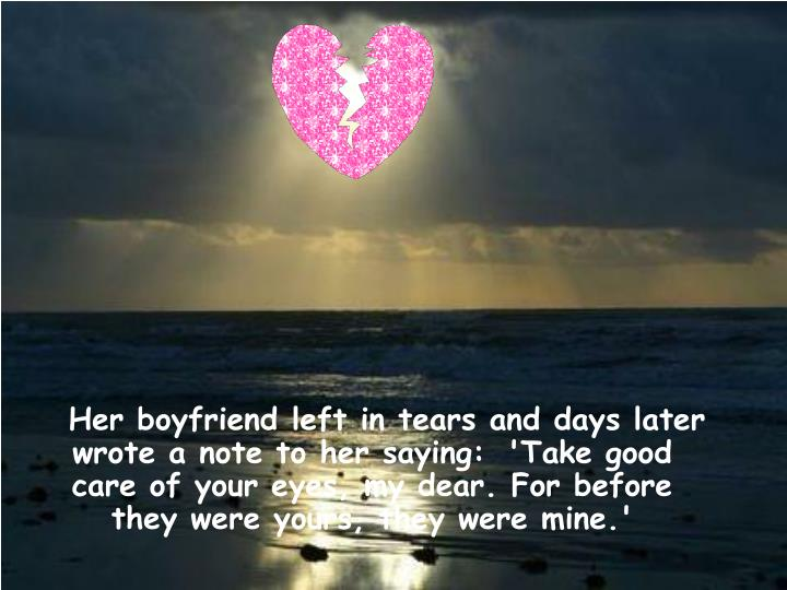 Her boyfriend left in tears and days later wrote a note to her saying: