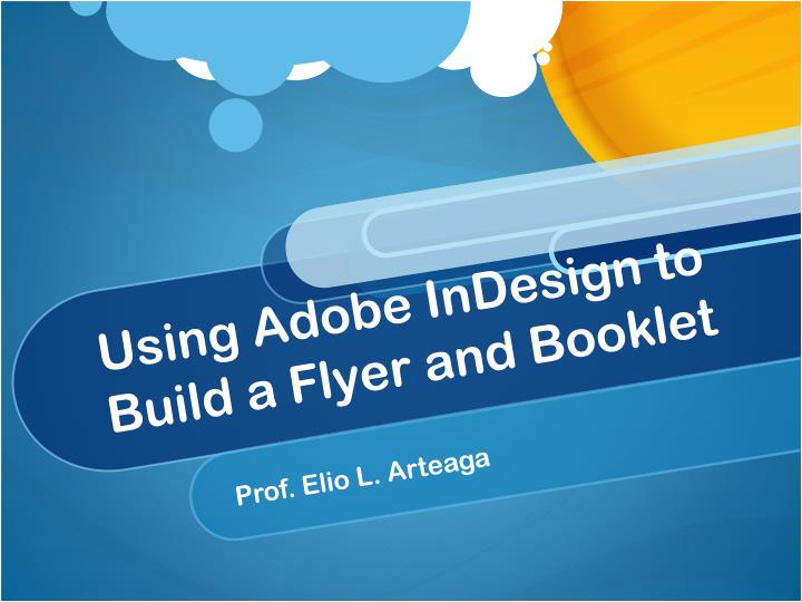 using adobe indesign to build a flyer and booklet n.
