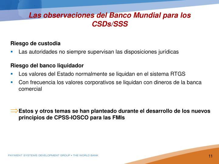 Las observaciones del Banco Mundial para los CSDs/SSS