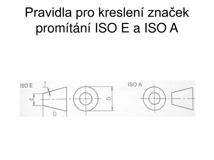 Pravidla pro kreslení značek promítání ISO E a ISO A