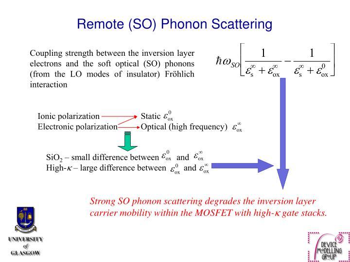 Remote (SO) Phonon Scattering