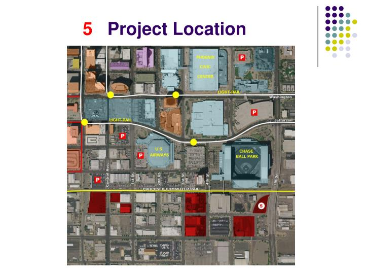 5 project location