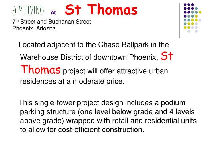 J p living at st thomas 7 th street and buchanan street phoenix ariozna