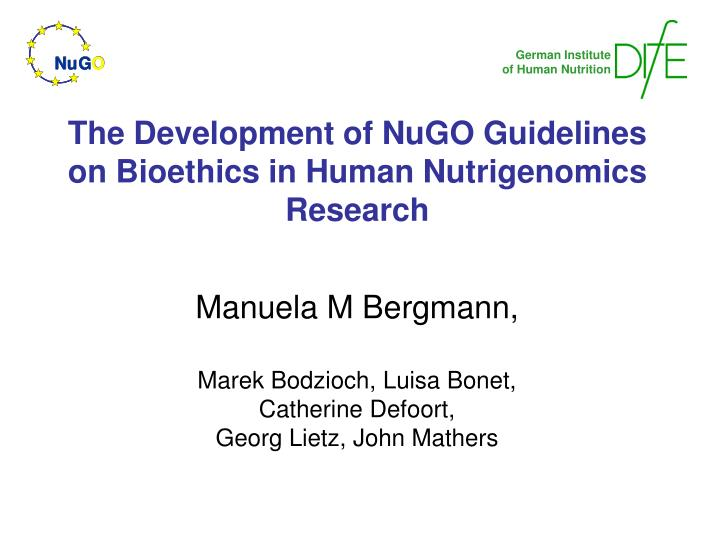 the development of nugo guidelines on bioethics in human nutrigenomics research n.