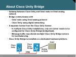 about cisco unity bridge