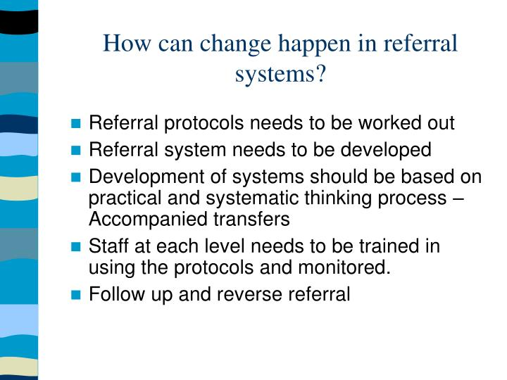 How can change happen in referral systems?