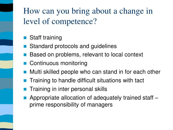 How can you bring about a change in level of competence?