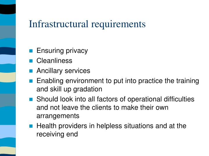 Infrastructural requirements