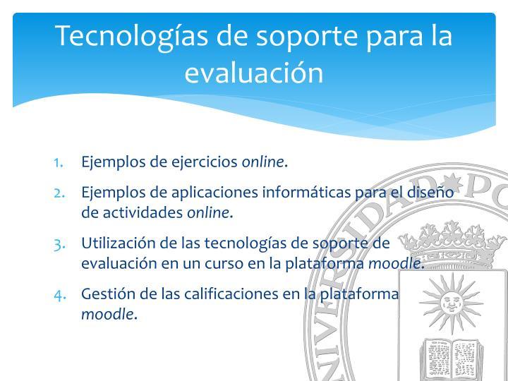 Tecnolog as de soporte para la evaluaci n