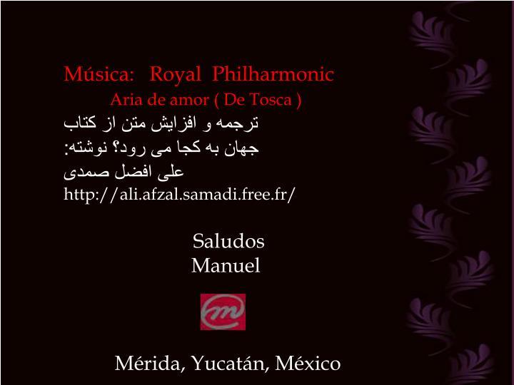 Música:   Royal  Philharmonic