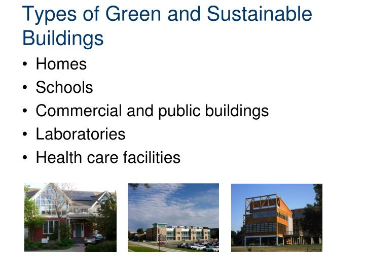 Types of Green and Sustainable Buildings