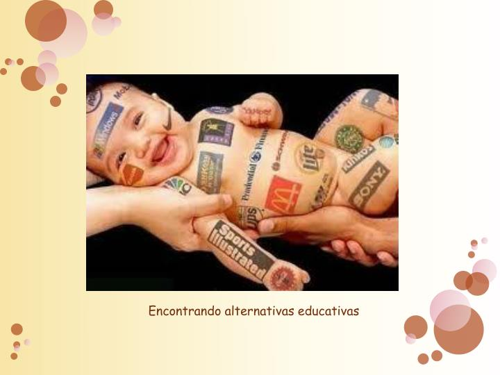Encontrando alternativas educativas