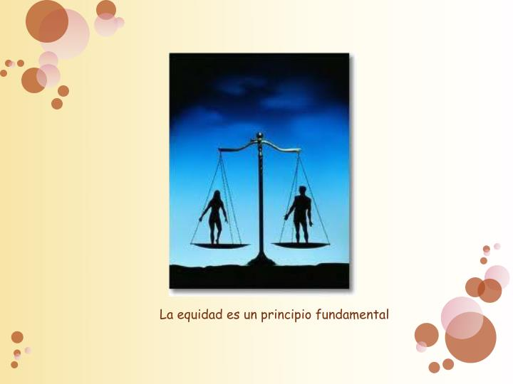 La equidad es un principio fundamental