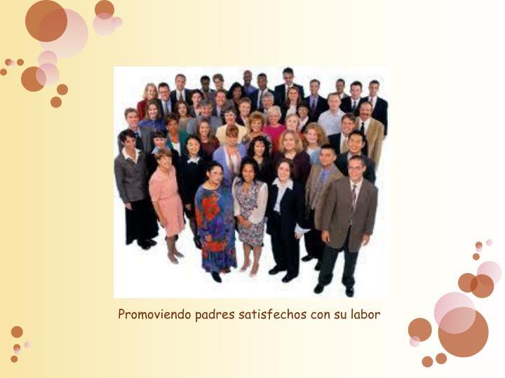 Promoviendo padres satisfechos con su labor