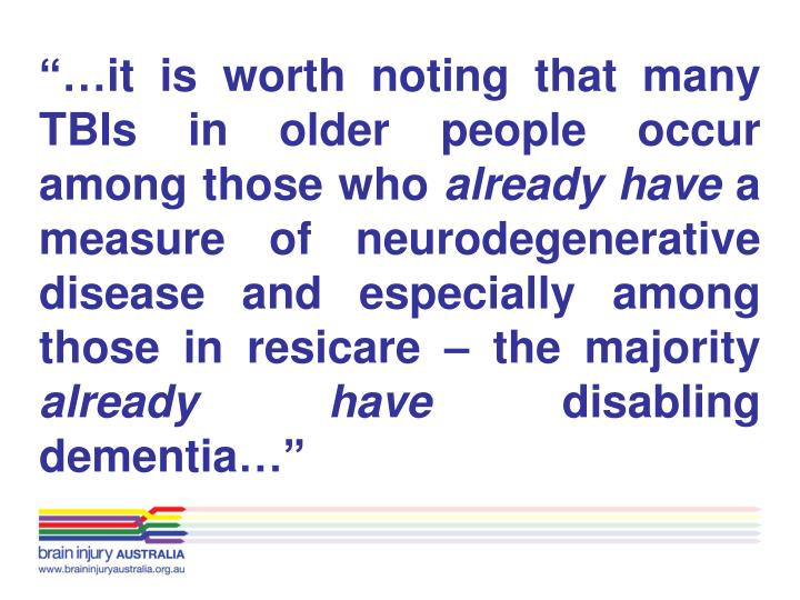"""""""…it is worth noting that many TBIs in older people occur among those who"""