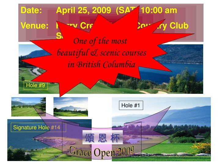 Date:      April 25, 2009  (SAT) 10:00 am
