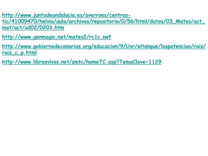 http://www.juntadeandalucia.es/averroes/centros-tic/41009470/helvia/aula/archivos/repositorio/0/56/html/datos/03_Mates/act_mat/act/ud02/0203.htm