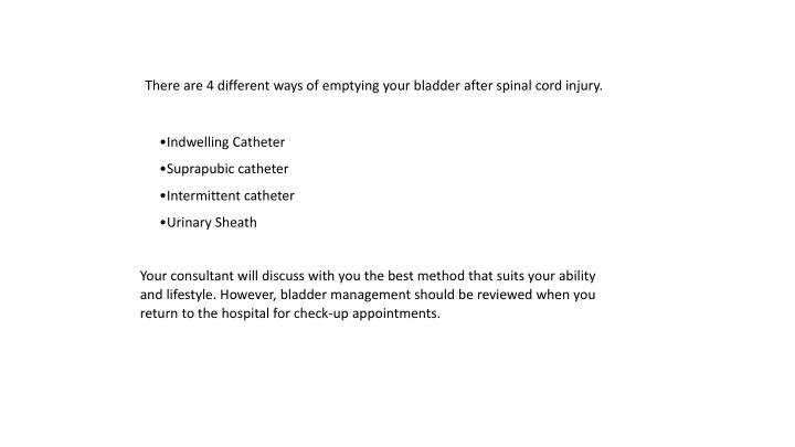 There are 4 different ways of emptying your bladder after spinal cord injury.