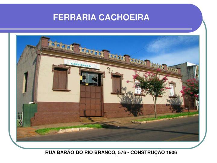 FERRARIA CACHOEIRA