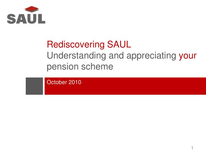 Rediscovering saul understanding and appreciating your pension scheme