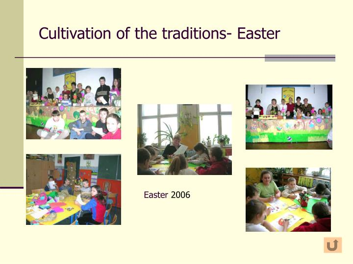 Cultivation of the traditions- Easter