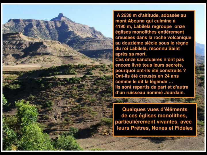 A 2630 m d'altitude, adossée au mont Abouna qui culmine à