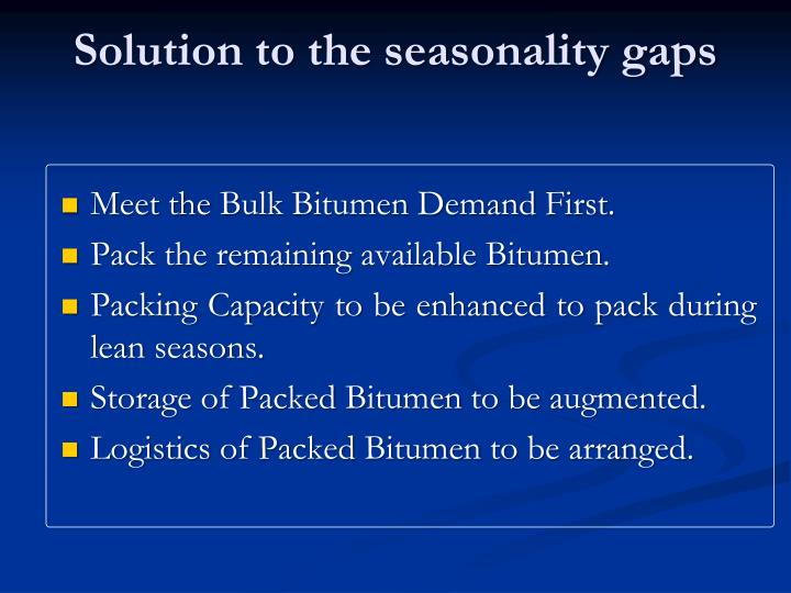 Solution to the seasonality gaps