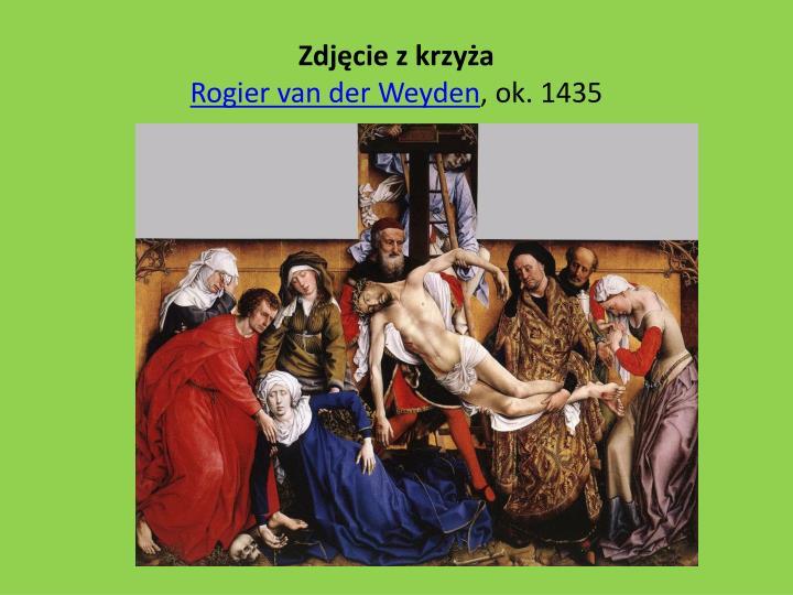 Zdj cie z krzy a rogier van der weyden ok 1435