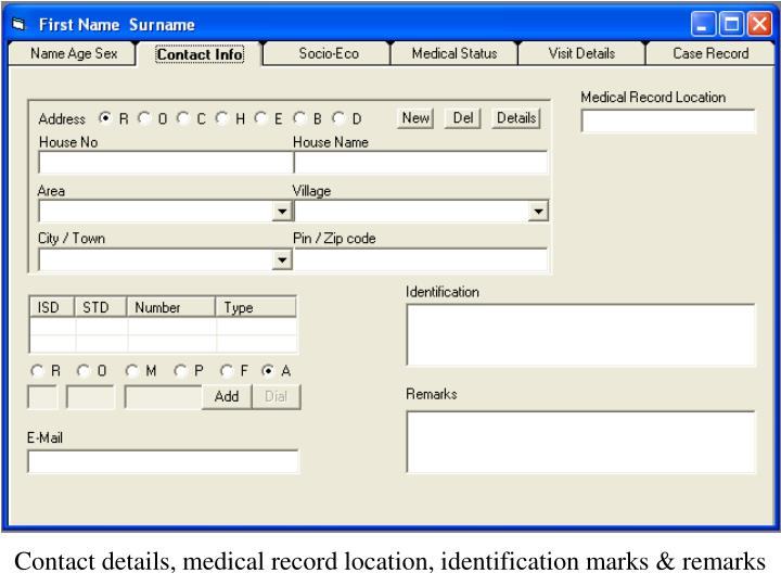 Contact details, medical record location, identification marks & remarks