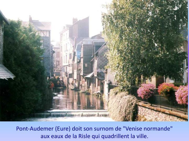 """Pont-Audemer (Eure) doit son surnom de """"Venise normande"""""""