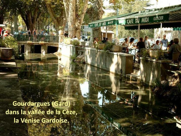Gourdargues (Gard)                    dans la vallée de la Cèze,  la Venise Gardoise.