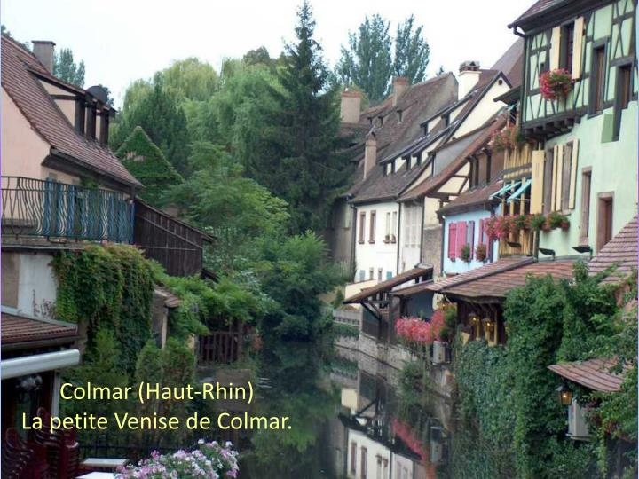Colmar (Haut-Rhin)                                               La petite Venise de Colmar.