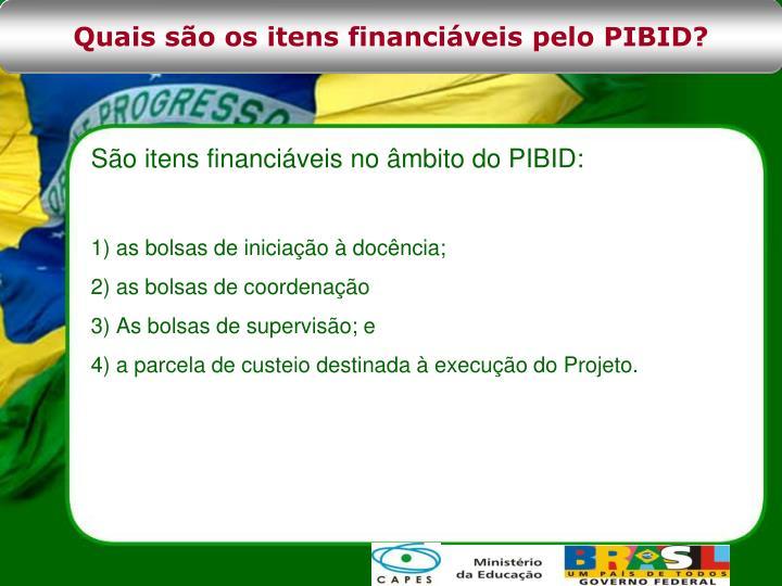 Quais são os itens financiáveis pelo PIBID?