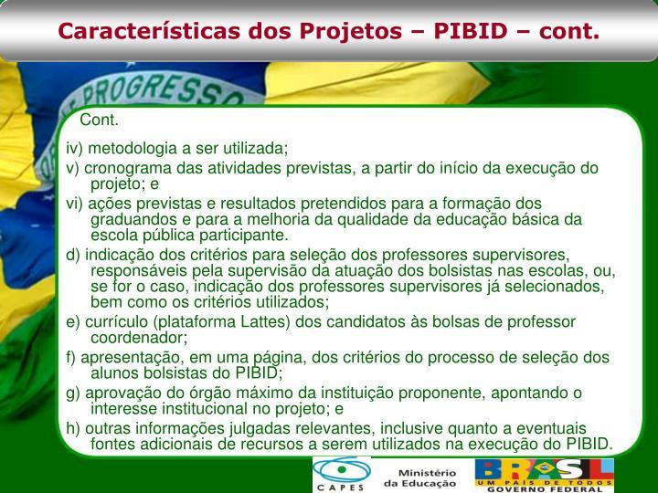 Características dos Projetos – PIBID – cont.