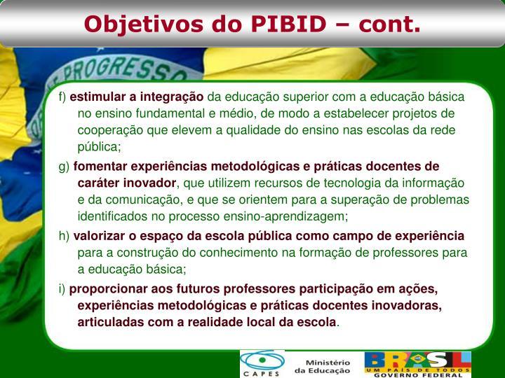 Objetivos do PIBID – cont.