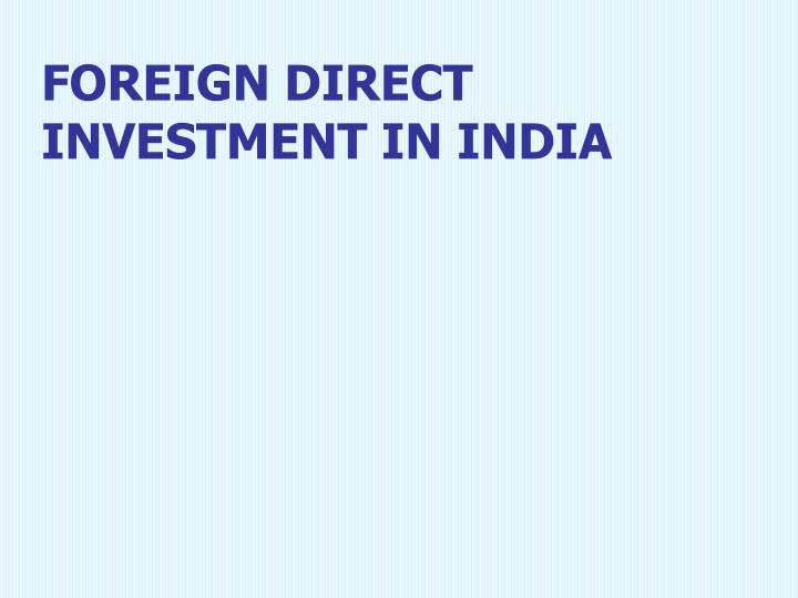 foreign direct investment in india n.