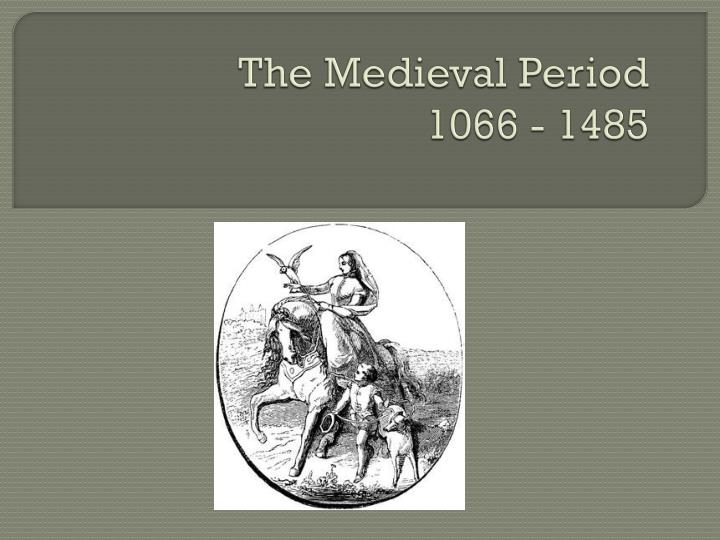 the medieval period 1066 1485 n.