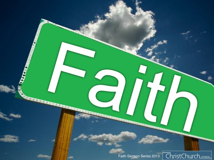PPT - Faith Sermon Series 2013 PowerPoint Presentation - ID